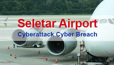 Seletar Airport Cyberattack Cyber Breach